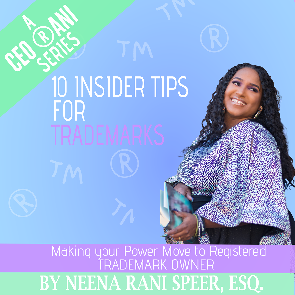 10 Insider Tips for Trademarks - Neena the L.A.S.T. Brand - 4.15.21 - 1200 px