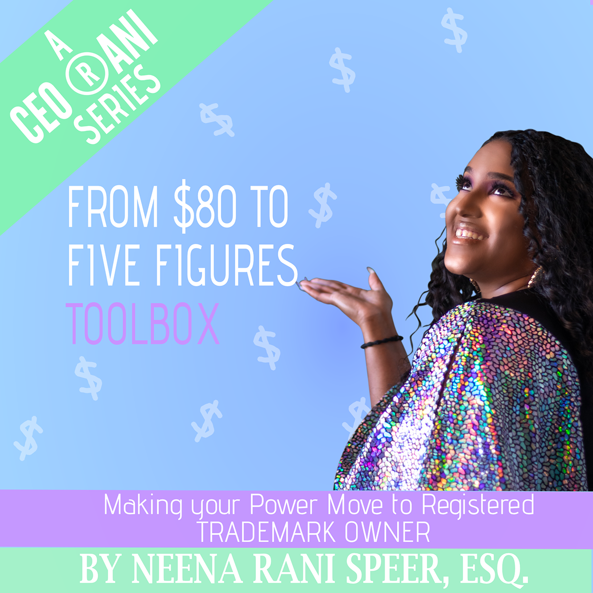 From 80 to Five Figures Toolbox - Neena The L.A.S.T. Brand